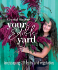 Your Edible Yard: Landscaping with Fruits and Vegetables Cover Image