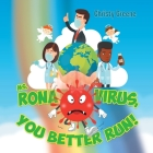 Ms. Rona Virus, You Better Run! Cover Image