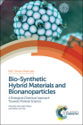 Bio-Synthetic Hybrid Materials and Bionanoparticles: A Biological Chemical Approach Towards Material Science Cover Image