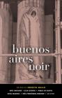 Buenos Aires Noir (Akashic Noir) Cover Image