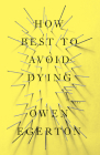 How Best to Avoid Dying: Stories Cover Image