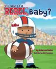 Will You Be a Rebel Baby? Cover Image