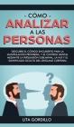 Cómo analizar a las personas: Descubre el código encubierto para la manipulación prohibida, y el control mental mediante la persuasión subliminal, l Cover Image