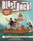 The American Revolution (Blast Back!) Cover Image