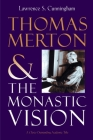 Thomas Merton and the Monastic Vision (Library of Religious Biography) Cover Image