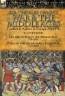 Sir Charles Oman's War & the Middle Ages: Conflict & Politics in Europe 378-1575-The Art of War in the Middle Ages 378-1515 & England and the Hundred Cover Image