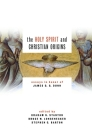 The Holy Spirit and Christian Origins: Essays in Honor of James D. G. Dunn Cover Image
