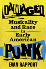 Damaged: Musicality and Race in Early American Punk (American Made Music) Cover Image