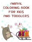 Animal Coloring Book for Kids and Toddlers: Super Cute Kawaii Coloring Books (Early Learning #8) Cover Image
