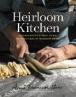 Heirloom Kitchen: Heritage Recipes and Family Stories from the Tables of Immigrant Women Cover Image