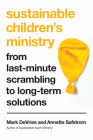 Sustainable Children's Ministry: From Last-Minute Scrambling to Long-Term Solutions Cover Image