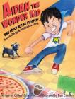 Aidan the Wonder Kid Who Could Not Be Stopped: A Food Allergy and Intolerance Story Cover Image