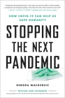 Stopping the Next Pandemic: How Covid-19 Can Help Us Save Humanity Cover Image