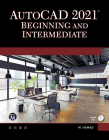 AutoCAD 2021 Beginning and Intermediate Cover Image