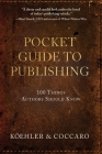 Pocket Guide to Publishing: 100 Things Authors Should Know Cover Image