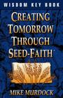 Creating Tomorrow Through Seed Faith Cover Image