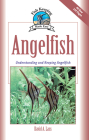 Angelfish: Understanding and Keeping Angelfish (Fish Keeping Made Easy) Cover Image