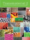 Transmaterial 2: A Catalog of Materials That Redefine Our Physical Environment Cover Image