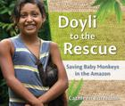 Doyli to the Rescue: Saving Baby Monkeys in the Amazon Cover Image