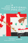 A National Project: Syrian Refugee Resettlement in Canada (McGill-Queen's Refugee and Forced Migration Studies Series #2) Cover Image