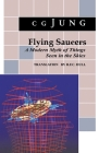 Flying Saucers: A Modern Myth of Things Seen in the Sky. (from Vols. 10 and 18, Collected Works) Cover Image