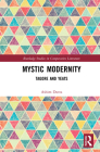 Mystic Modernity: Tagore and Yeats (Routledge Studies in Comparative Literature) Cover Image