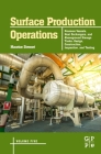 Surface Production Operations: Volume 5: Pressure Vessels, Heat Exchangers, and Aboveground Storage Tanks: Design, Construction, Inspection, and Testi Cover Image
