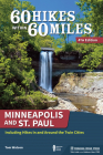 60 Hikes Within 60 Miles: Minneapolis and St. Paul: Including Hikes in and Around the Twin Cities Cover Image