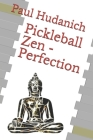 Pickleball Zen - Perfection Cover Image