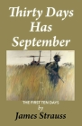 Thirty Days Has September, The First Ten Days Cover Image
