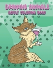 Drinking Animals Adult Coloring Book: A Fun Gag Gift Activity Book - For Party and Cocktail Lovers - Provides Relaxation and Stress Relief - Features Cover Image