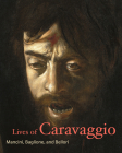 Lives of Caravaggio (Lives of the Artists) Cover Image