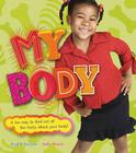 My Body: A Fun Way to Find Out All the Facts about Your Body Cover Image