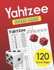Yahtzee Score Cards: Clear Printing with Correct Scoring Instruction Large size 8.5 x 11 inches 120 Pages Premium Quality YAHTZEE SCORE SHE Cover Image