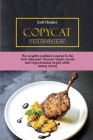 Copycat Cookbook: The Complete Cookbook Inspired to The Best Restaurant. Discover Recipes Secrets and Enjoy Amazing Recipes While Saving Cover Image