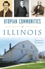 Utopian Communities of Illinois: Heaven on the Prairie Cover Image