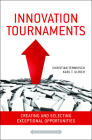 Innovation Tournaments: Creating and Selecting Exceptional Opportunities Cover Image