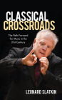 Classical Crossroads: The Path Forward for Music in the 21st Century Cover Image