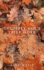 Geoffrey Hill's Later Work: Radiance of Apprehension Cover Image