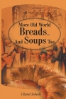 More Old World Breads...and Soups Too Cover Image
