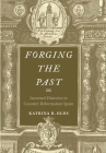 Forging the Past: Invented Histories in Counter-Reformation Spain Cover Image