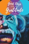 Good Days Start with Gratitude: Cultivate an Attitude of Gratitude (Hardcover) Cover Image