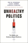 Unhealthy Politics: The Battle Over Evidence-Based Medicine Cover Image