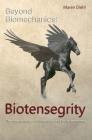 Beyond Biomechanics - Biotensegrity: The new paradigm of kinematics and body awareness Cover Image