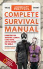 Doomsday Preppers Complete Survival Manual: Expert Tips for Surviving Calamity, Catastrophe, and the End of the World Cover Image