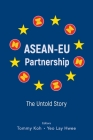 Asean-Eu Partnership: The Untold Story Cover Image