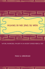 Huang Di Nei Jing Su Wen: Nature, Knowledge, Imagery in an Ancient Chinese Medical Text: With an appendix: The Doctrine of the Five Periods and Six Qi in the Huang Di Nei Jing Su Wen Cover Image