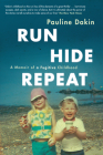 Run, Hide, Repeat: A Memoir of a Fugitive Childhood Cover Image