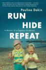 Run, Hide, Repeat: A Memoir of a Fugitive Childhood Cover Image
