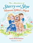 The Adventures of Starry and Skye Heavens Littlest Angels Cover Image